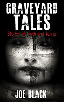 Download for free Graveyard Tales: Stories of Truth and Terror