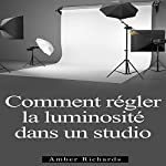 Comment Installer un Studio de Photographie [How to Install a Photo Studio] | Amber Richards