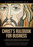 Christ's Rulebook for Business, Cliff E. Helling, 1628713437