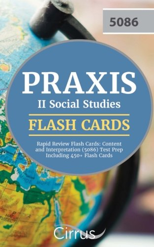 Praxis II Social Studies Rapid Review Flash Cards: Content and Interpretation (5086) Test Prep Including 450+ Flash Cards