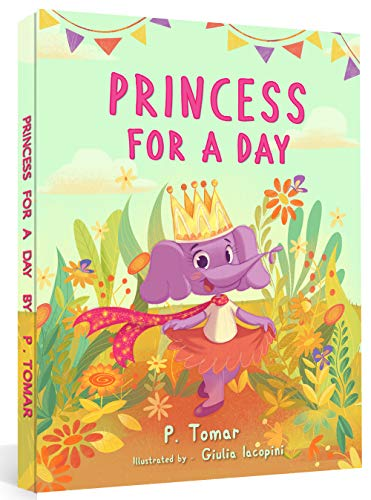 Princess for a Day: A book about kindness by [Tomar, P]
