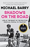 Shadows on the Road: Life at the Heart of the Peloton, from US Postal to Team Sky