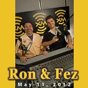 Ron & Fez, May 11, 2012 Radio/TV Program