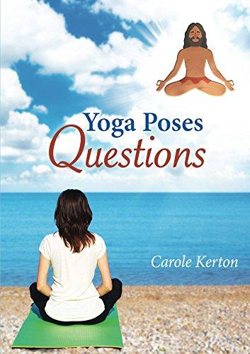Yoga Poses Questions (Yoga Prescribed Book 3) - Kindle ...
