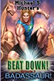 Beat down 3 - Badassaur!, Michael Hunter, 1496106504