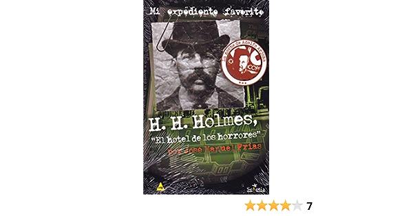 H H Holmes El Hotel De Los Horrores Spanish Edition 9788416921294 Frias X José Manuel Books
