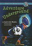 Adventure Underground, John Wooden, 0756963486