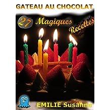 27 super recettes de gâteau au chocolat: Cake (French Edition)