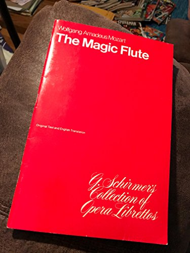 the magic flute wolfgang amadeus mozart g schirmer's collection of opera librettos originalo text and english translation paperback 1941 Amadeus Collection