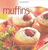: Muffins: Sweet and Savory Comfort Food