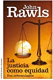 La justicia como equidad: Una reformulación (Estado y Sociedad)