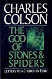 The God of Stones and Spiders, Charles Colson, 0891075712