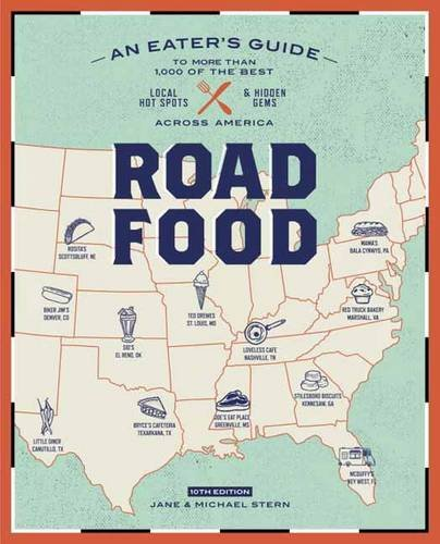 Roadfood, 10th Edition: An Eater's Guide to More Than 1,000 of the Best Local Hot Spots and Hidden Gems  Across America by Jane Stern, Michael Stern
