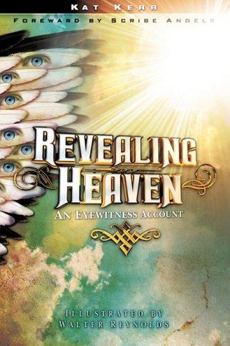 Revealing Heaven: An Eyewitness Account