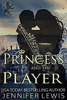 The Princess and the Player (Royal House of Leone Book 5) by [Lewis, Jennifer]