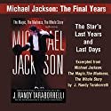 Michael Jackson: The Final Years: A Selection from Michael Jackson: The Magic, The Madness, The Whole Story, 1958-2009 Audiobook by J. Randy Taraborrelli Narrated by Robert Petkoff