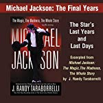 Michael Jackson: The Final Years: A Selection from Michael Jackson: The Magic, The Madness, The Whole Story, 1958-2009 | J. Randy Taraborrelli