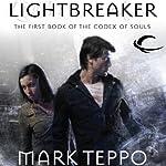 Lightbreaker: Codex of Souls, Book 1   Mark Teppo