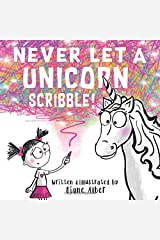 Never Let a Unicorn Scribble! Paperback