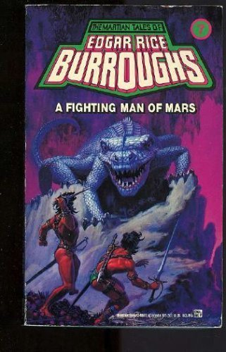 A Fighting Man of Mars: (#7) (Martian Tales of Edgar Rice Burroughs, No 7)
