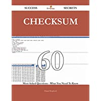 Checksum 60 Success Secrets - 60 Most Asked Questions On Checksum - What You Need To Know