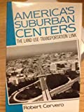 America's Suburban Centers, Robert B. Cervero, 0044453337