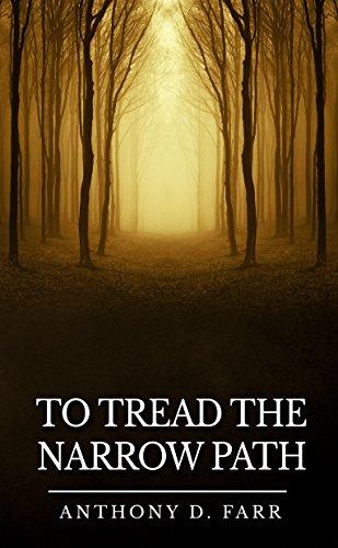 To Tread the Narrow Path