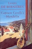 Captain Corelli's Mandolin: Written by Louis de Bernieres, 1994 Edition, (First Edition First Printing) Publisher: Martin Secker & Warburg Ltd [Hardcover]