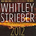 2012: The War for Souls Audiobook by Whitley Strieber Narrated by Joe Barrett
