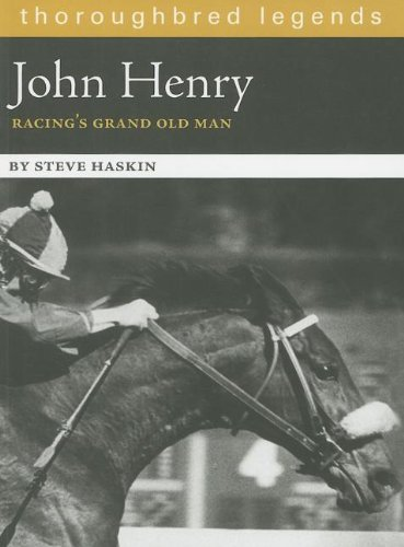 John Henry: Racing's Grand Old Man (Thoroughbred Legends (Unnumbered)) PDF