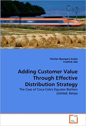 Adding Customer Value Through Effective Distribution