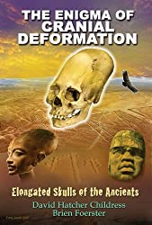 The Enigma of Cranial Deformation: Elongated Skulls of the Ancients