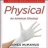 Physical: An American Checkup