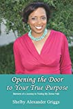 img - for Opening the Door to Your True Purpose book / textbook / text book