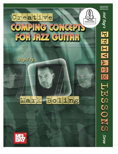 Creative Comping Concepts for Jazz Guitar (Mel Bay's Private Lessons (Mel Bay Guitar Lessons)