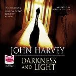 Darkness and Light | John Harvey