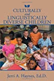 Culturally and Linguistically Diverse Children, Jerri A. Haynes, 1469195178