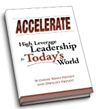 Accelerate High Leverage Leadership for Today's World