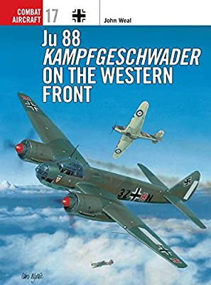 Ju 88 Kampfgeschwader on the Western Front (Osprey Combat Aircraft 17)