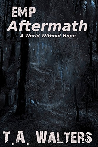 Aftermath: A World Without Hope (A Wold Without Hope Book 1) by [Walters, T.A.]