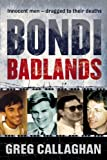 Front cover for the book Bondi badlands : the definitive story of Sydney's gay hate murders by Greg Callaghan