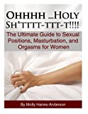 img - for OHHHH...HOLY SHTTTT-TTT-T!! - The Ultimate Guide to Sexual Positions, Masturbation, and Orgasms book / textbook / text book