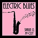 Electric Blues | Shaun O. McCoy