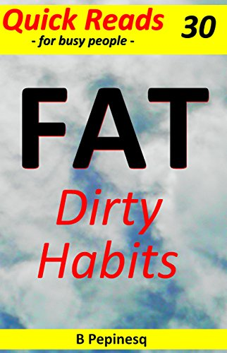 Book: FAT - Dirty Habits (Cappuccino Fiction Book 30) by B Pepinesq