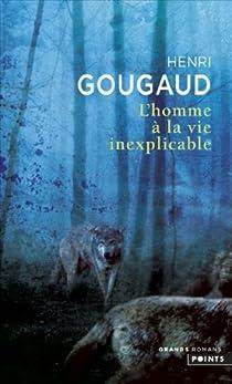 L'homme à la vie inexplicable par Gougaud