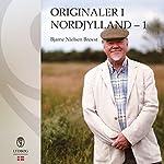 Originaler i Nordjylland 1 | Bjarne Nielsen Brovst