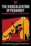 img - for The Radicalization of Pedagogy: Anarchism, Geography, and the Spirit of Revolt (Transforming Capitalism) book / textbook / text book