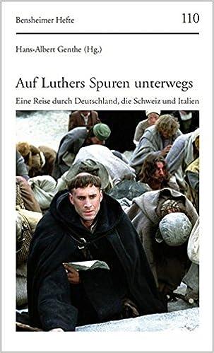 Auf Luthers Spuren Unterwegs Eine Reise Durch Deutschland Die