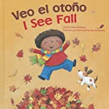 Veo el otoño / I See Fall (Bilingual I See) (Multilingual Edition)
