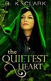 The Quietest Heart, R. Clark, 1494866323